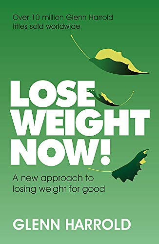 Lose Weight Now!: A new approach to losing weight for good