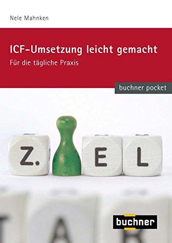 ICF - Umsetzung leicht gemacht: für die tägliche Praxis (buchner pocket)