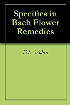 Specifics in Bach Flower Remedies by [Vohra, D.S.]