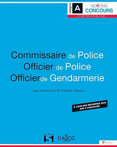 Commissaire de police. Officier de police. Officier de gendarmerie - 6e éd.