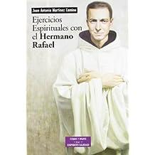 Ejercicios espirituales con el Hermano Rafael: Textos de san Rafael Arnáiz Barón como realización viva de los Ejercicios de san Ignacio de Loyola (ESTUDIOS Y ENSAYOS)