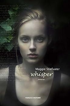 Whisper (Fanucci Narrativa) di [Stiefvater, Maggie]