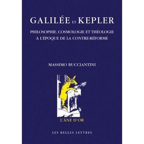 Galilée et Kepler: Philosophie, cosmologie et théologie à l'époque de la Contre-Réforme