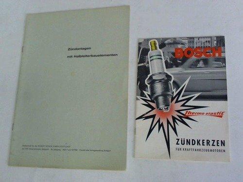 Zündanlagen mt Halbleiterbauelementen. Sonderdruck für die Robert Bosch GmbH Stuttgart aus MTZ Motortechnische Zeitschrift. 24. Jahrgang. Heft 9 und 12/1963/ Zündkerzen für Kraftfahrzeugmotoren. 2 Hefte