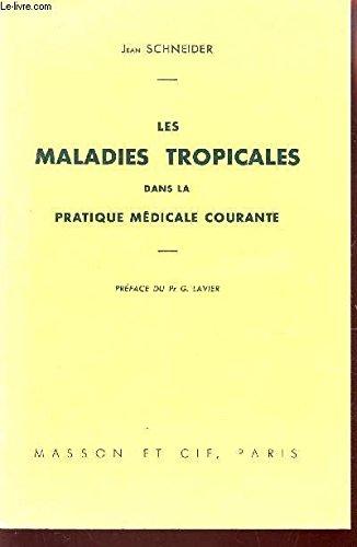 LES MALADIES TROPICALES DANS LA PRATIQUE MEDICALE COURANTE.