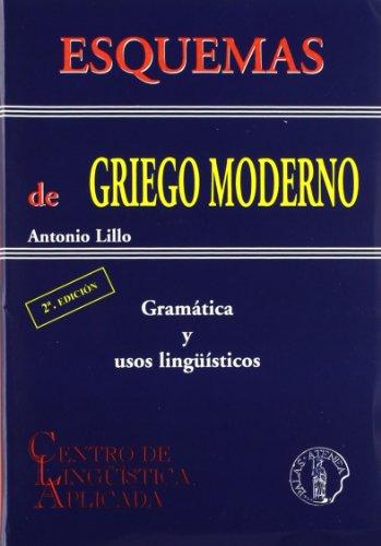Esquemas de Griego moderno - gramatica y usos linguisticos por Antonio Lillo Alcaraz