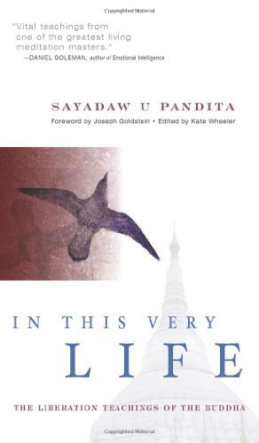 In This Very Life: Liberation Teachings of the Buddha: Written by Sayadaw U. Pandita, 2002 Edition, (New edition) Publisher: Wisdom Publications,U.S. [Paperback]