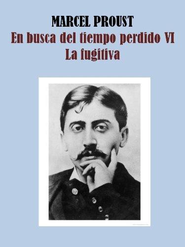 LA FUGITIVA- EN BUSCA DEL TIEMPO PERDIDO VI (Spanish Edition)
