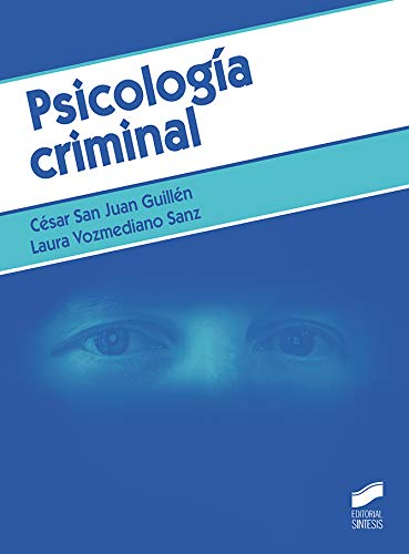Psicología criminal (Criminología) por César San Juan Gúillén