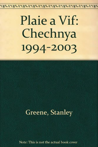 Plaie a Vif: Chechnya 1994-2003