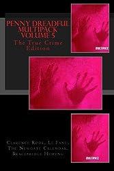 Penny Dreadful Multipack Volume 5: The True Crime Edition (Penny Dreadful Multipacks) by Clarence Rook (2014-10-16)