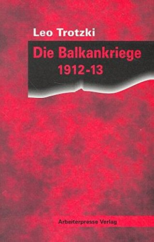 Die Balkankriege 1912/13 (Trotzki-Bibliothek)