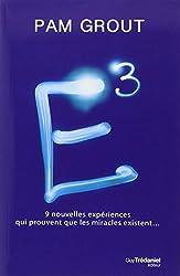 E3 : 9 nouvelles expériences qui prouvent que les miracles existent...