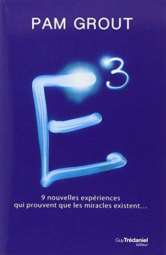 e3-9-nouvelles-experiences-qui-prouvent-que-les-miracles-existent
