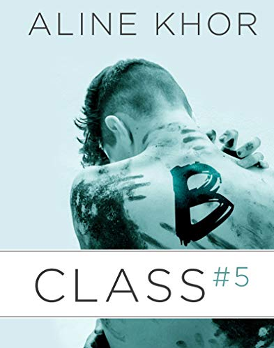 B-Class, vol. 5/5 par Aline Khor