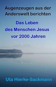 Das Leben des Menschen Jesus (Die Edition Anderswelt 2)
