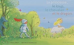 """Afficher """"La princesse, le loup, le chevalier et le dragon"""""""