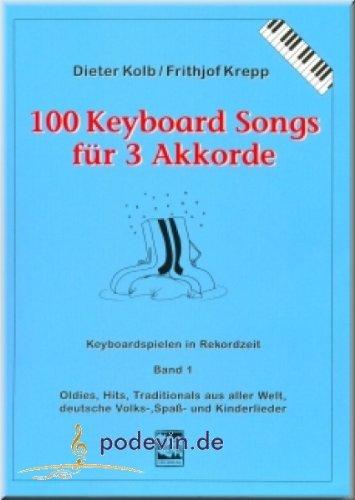 100 Keyboardsongs fuer 3 Akkorde Band 1 - Keyboard Noten [Musiknoten]