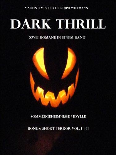 Buchseite und Rezensionen zu 'Dark Thrill - Zwei Romane in einem Band: Sommergeheimnisse/Idylle' von Martin Semesch