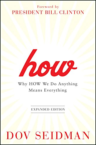 How: Why How We Do Anything Means Everything (English Edition)