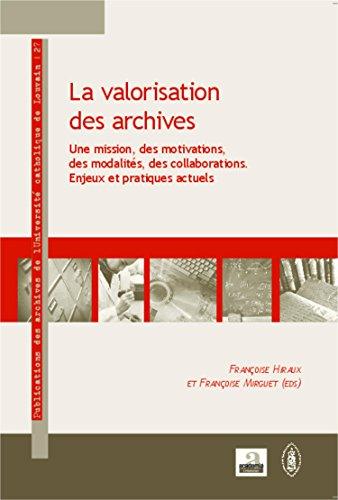 Valorisation des archives par HIRAUX F/MIRGUET F