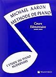 Méthode de piano volume 1. Cours Elémentaire : L'Etude du Piano modernisée / Aaron michael | Aaron michael