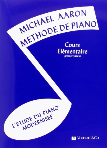 Aaron Methode de Piano Vol.1 Cours Elementaire par Aaron Michael