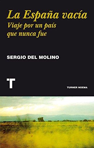 La España vacía: Viaje por un país que nunca fue (Noema) por Sergio del Molino