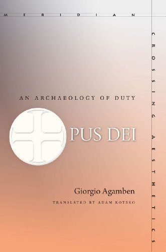 Opus Dei: An Archaeology of Duty (Meridian: Crossing Aesthetics)