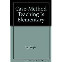 Case-Method Teaching is Elementary