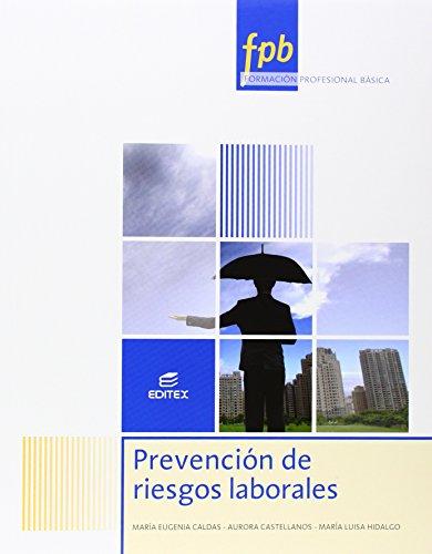 Prevención de riesgos laborales por María Eugenia Caldas Blanco, Aurora Castellanos Navarro, María Luisa Hidalgo Ortega