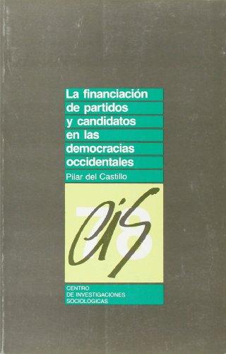 La financiación de partidos y candidatos en las democracias occidentales (Monografías)