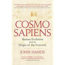 Cosmosapiens: Human Evolution from the Origin of the Universe (English Edition)