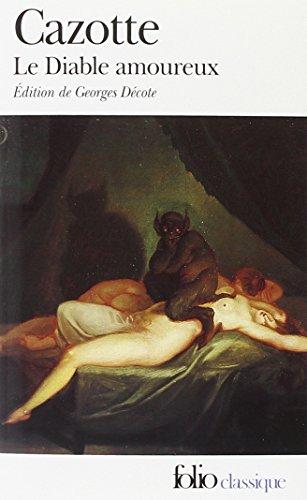 Le Diable amoureux - suivi de la Prophtie de Cazotte rapporte par La Harpe, de ses Rvlations, d'extraits de sa correspondance ainsi que d'Ollivier et de l'Histoire de Maugraby