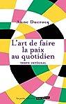 L'art de faire la paix au quotidien: Petit manuel pour apaiser sa relation aux autres par Ducrocq
