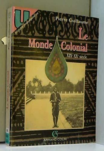 Le monde colonial, XIXe-XXe siècle par Pierre Guillaume