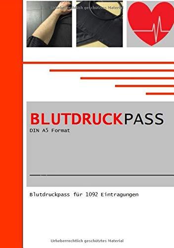 Blutdruckpass DIN A5 Format: Blutdruckpass fuer 1092 Eintragungen