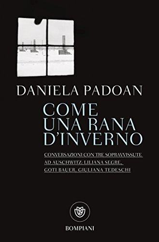 Come una rana d'inverno: Conversazioni con tre donne sopravvissute ad Auschwitz (I Lemuri Vol. 889)