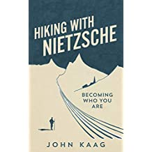 Hiking with Nietzsche: Becoming Who You Are (English Edition)