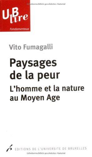 Paysages de la peur : L'homme et la nature au Moyen Age