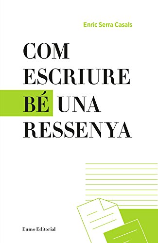 Com Escriure Bé Una Ressenya (Llengua i text) por Enric Serra Casals