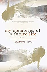 My Memories of a Future Life - the complete novel