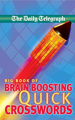 Daily Telegraph Big Book of Brain Boosting Quick Crosswords por Telegraph Group Limited