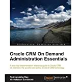 Oracle CRM On Demand 2012 Administration Essentials by Sundaram, Venkatesan ( AUTHOR ) Nov-30-2012 Paperback