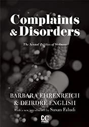 Complaints and Disorders (Contemporary Classics by Women (Feminist Press))
