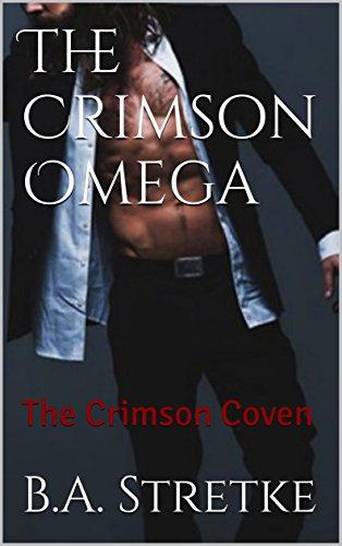 The Crimson Omega: The Crimson Vampire Coven Book 7 (The Crimson Coven)