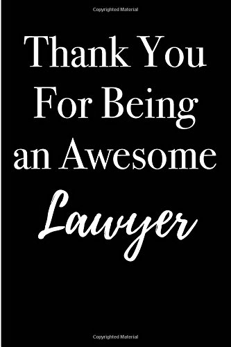 Thank You For Being an Awesome Lawyer: Blank Lined Journal 6x9 - Appreciation Gifts for Lawyers and Legal Team