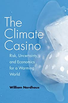 The Climate Casino by [Nordhaus, William D.]