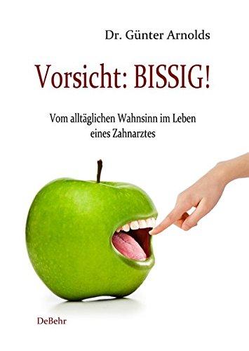 Vorsicht: BISSIG! Vom alltäglichen Wahnsinn im Leben eines ()