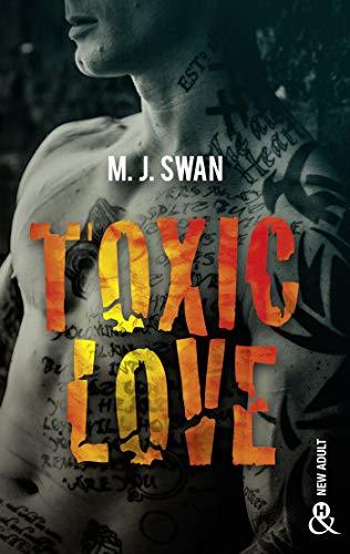 Toxic Love : Sombrez dans l'univers intense des gangs de motards (&H) par [Swan, M. J.]